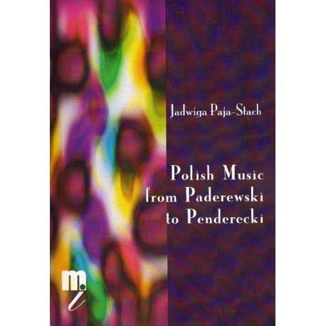 Jadwiga Paja-Stach POLISH MUSIC FROM PADEREWSKI TO PENDERECKI