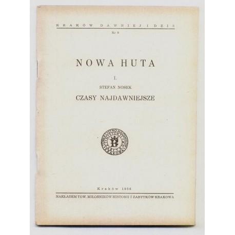 Stefan Nosek NOWA HUTA. CZĘŚĆ 1: CZASY NADAWNIEJSZE [antykwariat]
