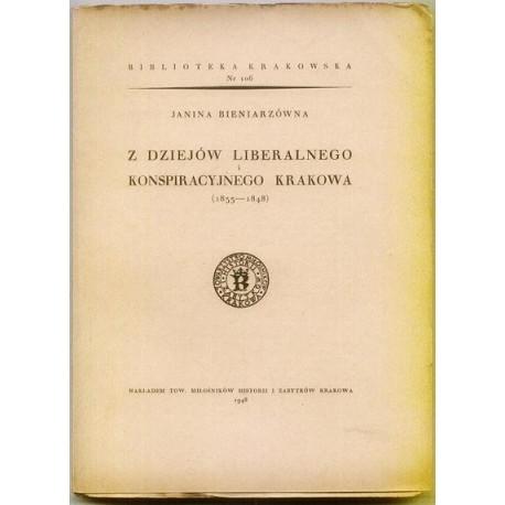 Janina Bieniarzówna Z DZIEJÓW LIBERALNEGO I KONSPIRACYJNEGO KRAKOWA (1833-1848) [antykwariat]