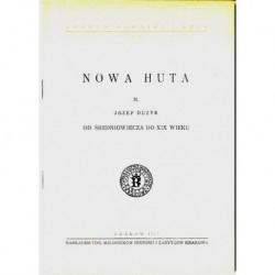 Józef Dużyk NOWA HUTA. CZĘŚĆ 2: OD ŚREDNIOWIECZA DO XIX WIEKU [antykwariat]