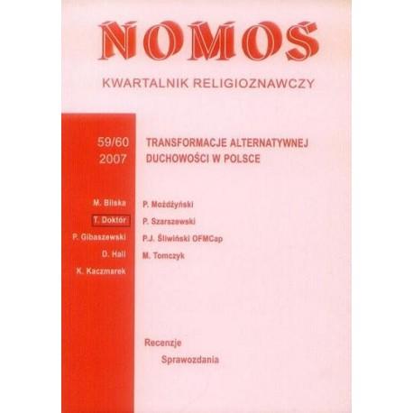 NOMOS. KWARTALNIK RELIGIOZNAWCZY. NR 59-60 (2007): TRANSFORMACJE ALTERNATYWNEJ DUCHOWOŚCI W POLSCE