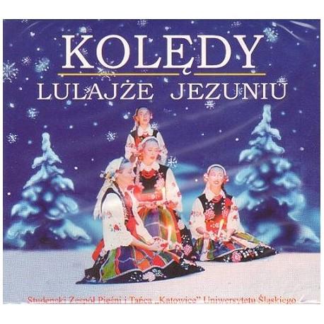 """LULAJŻE JEZUNIU KOLĘDY Studencki Zespół Pieśni i Tańca """"Katowice"""" Uniwersytetu Śląskiego"""