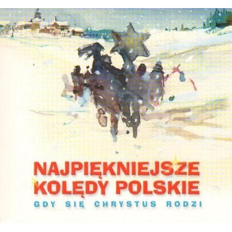 NAJPIĘKNIEJSZE KOLĘDY POLSKIE GDY SIĘ CHRYSTUS RODZI