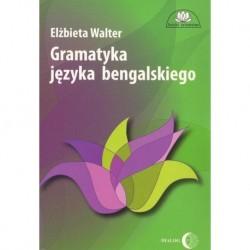 Elżbieta Walter GRAMATYKA JĘZYKA BENGALSKIEGO