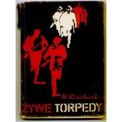 Władysław Kisielewski ŻYWE TORPEDY [antykwariat]