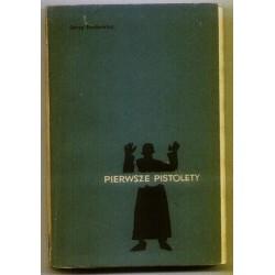 Jerzy Fonkowicz PIERWSZE PISTOLETY [antykwariat]