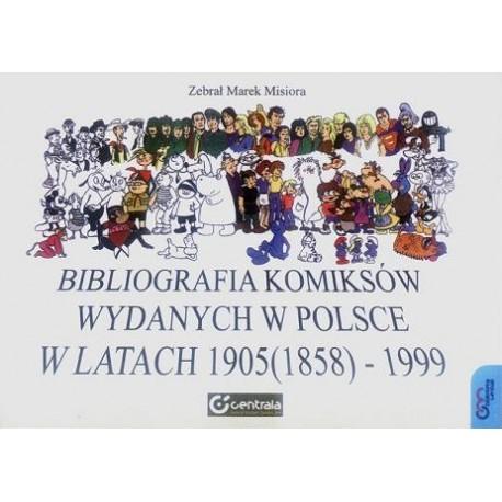 BIBLIOGRAFIA KOMIKSÓW WYDANYCH W POLSCE W LATACH 1905 (1858) - 1999