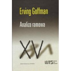 Erving Goffman ANALIZA RAMOWA. ESEJ Z ORGANIZACJI DOŚWIADCZENIA