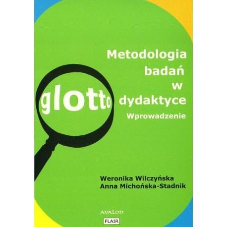 METODOLOGIA BADAŃ W GLOTTODYDAKTYCE. WPROWADZENIE Weronika Wilczyńska, Anna Michońska-Stadnik