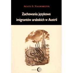 Agata S. Nalborczyk ZACHOWANIA JĘZYKOWE IMIGRANTÓW ARABSKICH W AUSTRII