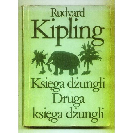 Rudyard Kipling KSIĘGA DŻUNGLI. DRUGA KSIĘGA DŻUNGLI [antykwariat]