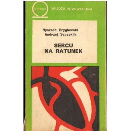 Ryszard Gryglewski, Andrzej Szczeklik SERCU NA RATUNEK [antykwariat]