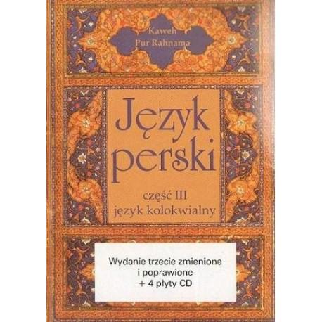 JĘZYK PERSKI CZĘŚĆ 3 JĘZYK KOLOKWIALNY Kaweh Pur Rahnama (+ 4 CD)