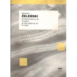 25 PRELUDIÓW OP. 38 NA ORGANY Władysław Żeleński