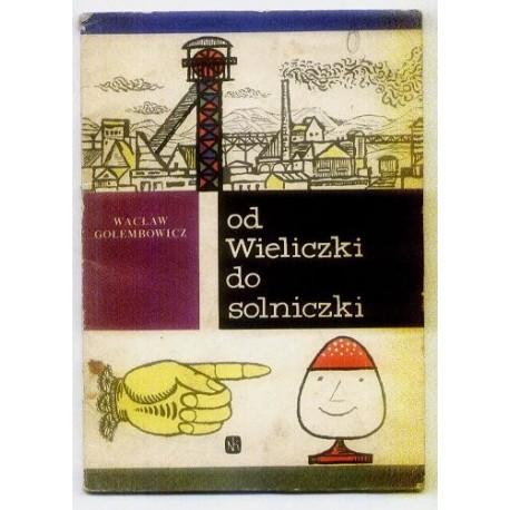 Wacław Gołembowicz OD WIELICZKI DO SOLNICZKI [antykwariat]