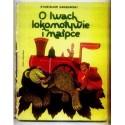 Stanisław Grabowski O LWACH, LOKOMOTYWIE I MAŁPCE [antykwariat]