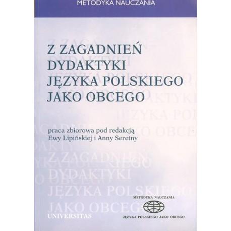 Ewa Lipińska, Anna Seretny (red.) Z ZAGADNIEŃ DYDAKTYKI JĘZYKA POLSKIEGO JAKO OBCEGO. TOM 4