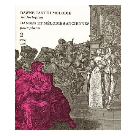 Jan Hoffman, Adam Rieger DAWNE TAŃCE I MELODIE NA FORTEPIAN. CZĘŚĆ 2