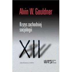 KRYZYS ZACHODNIEJ SOCJOLOGII Alvin W. Gouldner