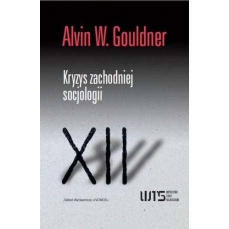 Alvin W. Gouldner KRYZYS ZACHODNIEJ SOCJOLOGII