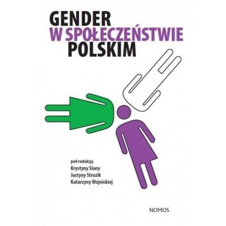 Krystyna Slany, Justyna Struzik, Katarzyna Wojnicka (red.) GENDER W SPOŁECZEŃSTWIE POLSKIM