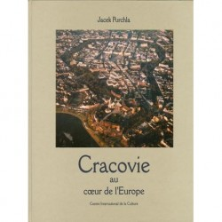 Jacek Purchla CRACOVIE AU COEUR DE L'EUROPE [antykwariat]