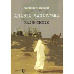 Stephane Marchand  ARABIA SAUDYJSKA. ZAGROŻENIE