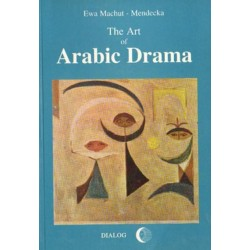 Ewa Machut-Mendecka THE ART OF ARABIC DRAMA. A STUDY IN TYPOLOGY