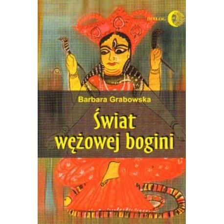 Barbara Grabowska ŚWIAT WĘŻOWEJ BOGINI