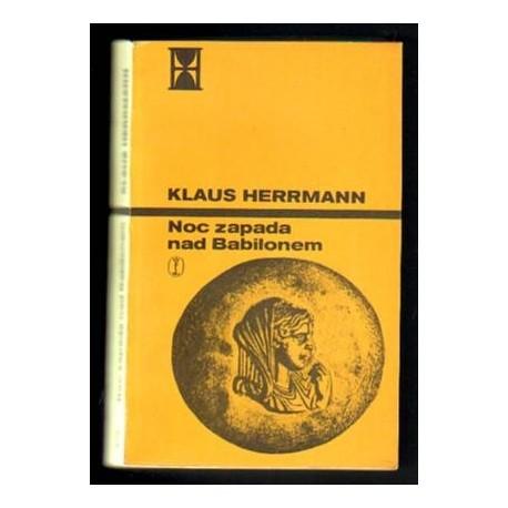 Klaus Herrmann NOC ZAPADA NAD BABILONEM [antykwariat]