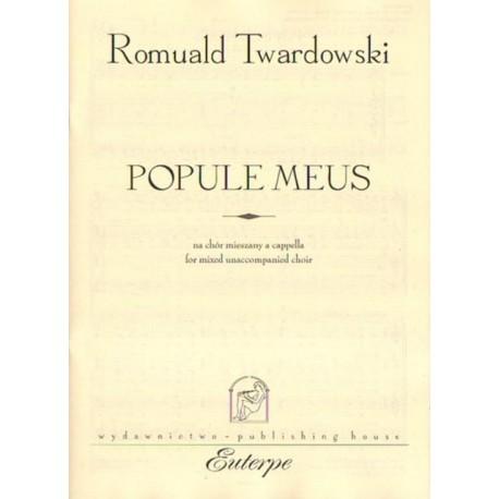 Romuald Twardowski POPULE MEUS NA CHÓR MIESZANY A CAPPELLA. PARTYTURA