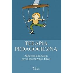 Ewa Małgorzata Skorek TERAPIA PEDAGOGICZNA. ZABURZENIA ROZWOJU PSYCHORUCHOWEGO DZIECI