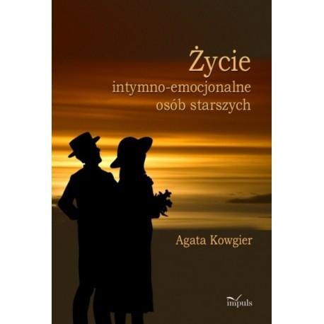 Agata Kowgier ŻYCIE INTYMNO-EMOCJONALNE OSÓB STARSZYCH