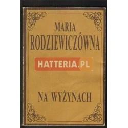 Maria Rodziewiczówna NA WYŻYNACH [antykwariat]