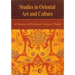 STUDIES IN ORIENTAL ART AND CULTURE. IN HONOUR OF PROFESSOR TADEUSZ MAJDA