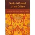 STUDIES IN ORIENTAL ART AND CULTURE. IN HONOUR OF PROFESSOR TADEUSZ MAJDA
