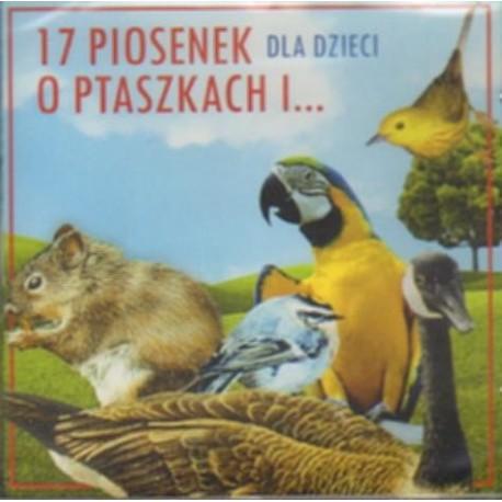 17 PIOSENEK O PTASZKACH I ... DLA DZIECI [1 CD]