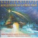 NAJPIĘKNIEJSZE KOLĘDZIOŁKI GÓRALSKIE. CHÓR CHŁOPIĘCO-MĘSKI FILHARMONII W POZNANIU [1 CD]