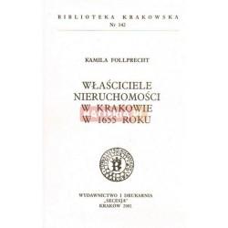 Kamila Follprecht WŁAŚCICIELE NIERUCHOMOŚCI W KRAKOWIE W 1655 ROKU [antykwariat]