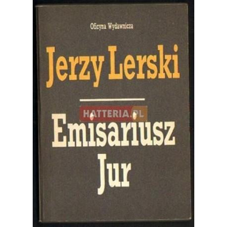 Jerzy Lerski EMISARIUSZ JUR [antykwariat]