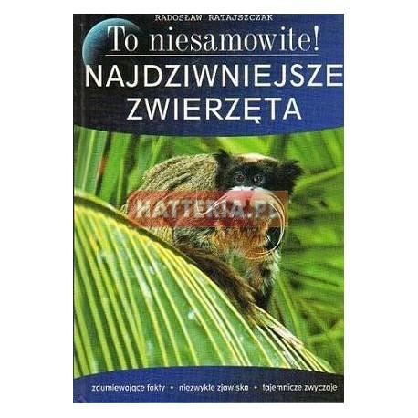 Radosław Ratajszczak NAJDZIWNIEJSZE ZWIERZĘTA [antykwariat]