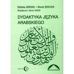 Elżbieta Górska, Marek Skoczek DYDAKTYKA JĘZYKA ARABSKIEGO