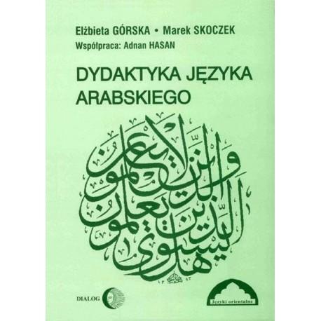 DYDAKTYKA JĘZYKA ARABSKIEGO Elżbieta Górska, Marek Skoczek