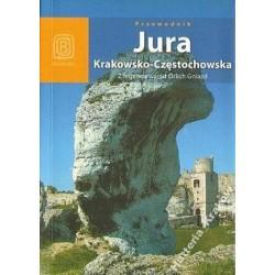 Monika i Artur Kowalczykowie JURA KRAKOWSKO-CZĘSTOCHOWSKA. Z LEGENDĄ WŚRÓD ORLICH GNIAZD