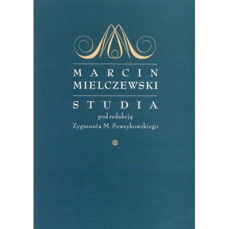 Zygmunt M. Szweykowski (red.) MARCIN MIELCZEWSKI. STUDIA