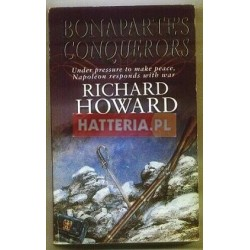 Richard Howard BONAPARTE'S CONQUERORS [antykwariat]