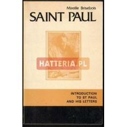 Mireille Brisebois SAINT PAUL. INTRODUCTION TO ST PAUL AND HIS LETTERS [antykwariat]