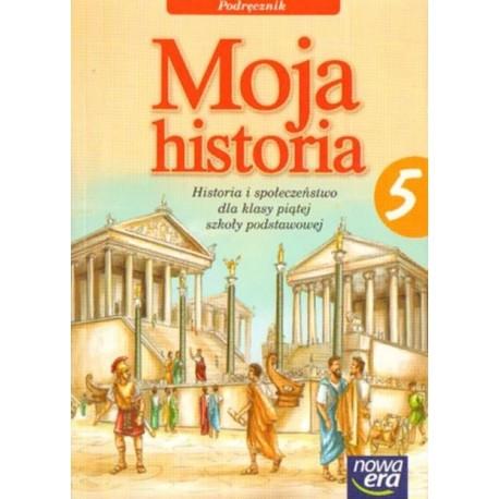 HISTORIA I SPOŁECZEŃSTWO. MOJA HISTORIA. PODRĘCZNIK DO KL. 5 SZKOŁY PODSTAWOWEJ