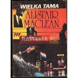 Alistair Maclean WIELKA TAMA [antykwariat]