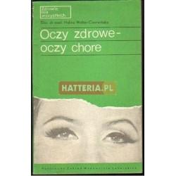 Halina Wolter-Czerwińska OCZY ZDROWE - OCZY CHORE [antykwariat]